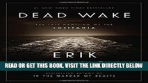 [FREE] EBOOK Dead Wake: The Last Crossing of the Lusitania ONLINE COLLECTION