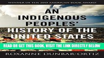 [FREE] EBOOK An Indigenous Peoples  History of the United States (ReVisioning American History)