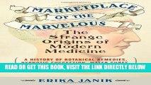 [FREE] EBOOK Marketplace of the Marvelous: The Strange Origins of Modern Medicine BEST COLLECTION