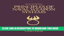 Best Seller Principles of Naval Weapons Systems: Second Edition (U.S. Naval Institute Blue   Gold