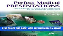 [FREE] EBOOK Perfect Medical Presentations: Creating Effective PowerPoint Presentations for