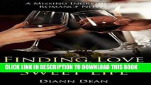 Best Seller Finding Love In The Sweet Life: A Missing Ingredient Romance Novel Free Read