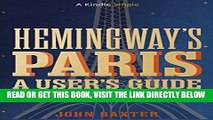 [EBOOK] DOWNLOAD Hemingway s Paris: A User s Guide (Kindle Single) READ NOW