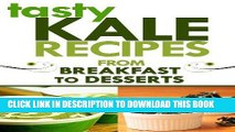 [New] PDF Kale Recipes: From Breakfast to Desserts: (kale salad recipe, kale smoothie recipes,