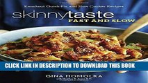 [New] PDF Skinnytaste Fast and Slow: Knockout Quick-Fix and Slow Cooker Recipes Free Online