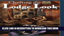 Ebook Quilting the Lodge Look: 24 Quilts, Wallhangings, and Companion Projects in Patchwork and