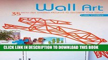 Best Seller Wall Art: 35 fresh and striking projects to decorate your walls Free Read