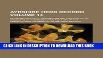 [READ] EBOOK Ayrshire herd record Volume 14 ONLINE COLLECTION