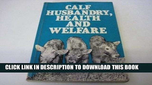 [FREE] EBOOK Calf Husbandry, Health and Welfare BEST COLLECTION