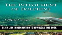 [FREE] EBOOK The Integument of Dolphins (Animal Science, Issues and Professions) ONLINE COLLECTION