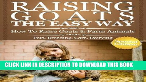 [READ] EBOOK Raising Goats The Easy Way: How To Raise Goats   Farm Animals ONLINE COLLECTION