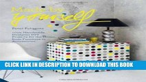 Ebook Made By Yourself: 100% Handmade Designer DIY Projects for the Home, from Furniture to