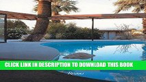 Ebook Palm Springs Modern: Houses in the California Desert (Rizzoli Classics) Free Read