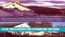 Best Seller Big House, Little House, Back House, Barn: The Connected Farm Buildings of New England