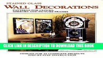 Ebook Wall Decorations - 29 Stained Glass Projects for Clocks Mirrors   Frames Free Read