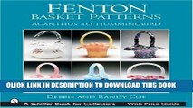 Best Seller Fenton Basket Patterns: Acanthus to Hummingbird (Schiffer Book for Collectors) Free