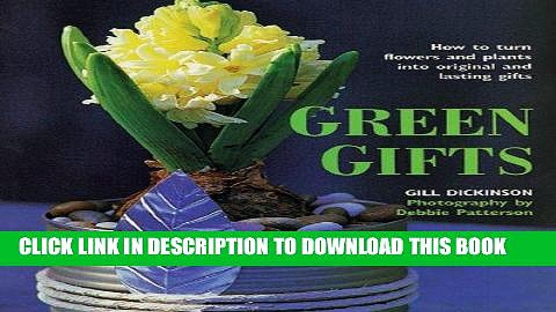 Ebook Green Gifts: How to Turn Flowers and Plants into Original and Lasting Gifts Free Download
