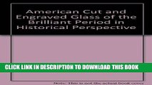 Best Seller American Cut and Engraved Glass of the Brilliant Period in Historical Perspective Free