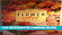 Ebook FLOWER ART: COLLECTING, ARRANGING, PRESSING AND DRYING FLOWERS (A QUINTET BOOK) Free Read