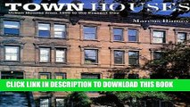 Best Seller Town Houses: Urban Houses from 1200 to the Present Day Free Read