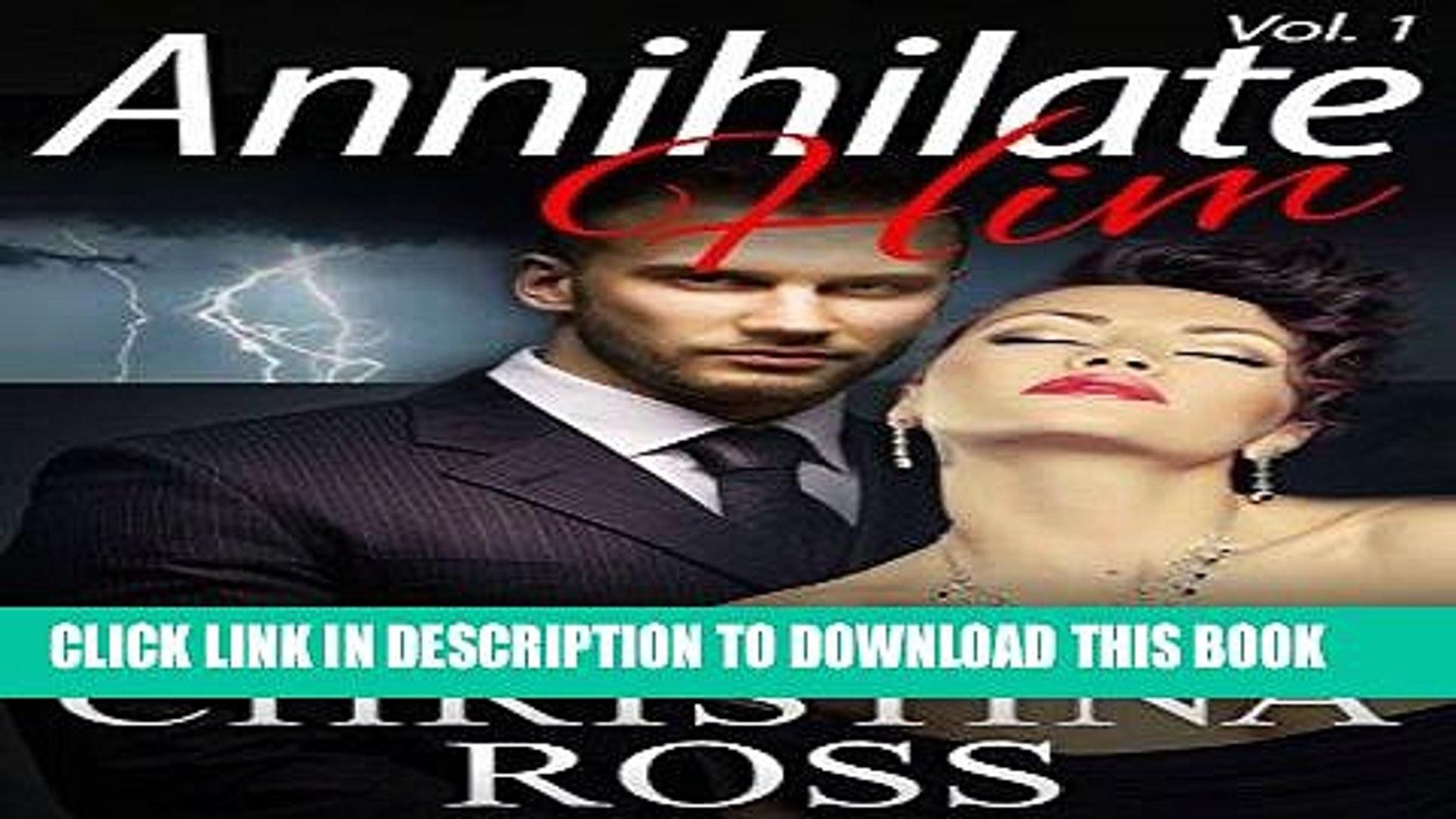 [Read] Ebook Annihilate Him: Vol. 1 (The Annihilate Me/Unleash Me Series) (Annihilate Me 2) New