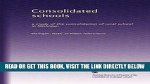 [Free Read] Consolidated schools: a study of the consolidation of rural school in Michigan Full