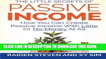 [Free Read] Passive Income: How You Can Create Passive Income With Little Or No Money At All!