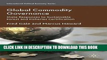 [Free Read] Global Commodity Governance: State Responses to Sustainable Forest and Fisheries