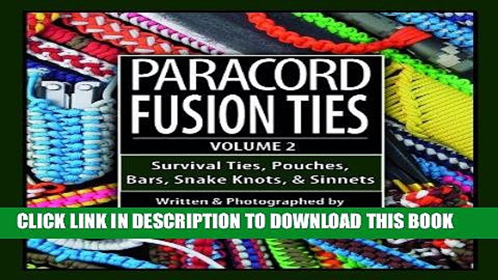 Read Now Paracord Fusion Ties - Volume 2: Survival Ties, Pouches, Bars, Snake Knots, and Sinnets