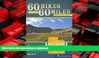 READ THE NEW BOOK 60 Hikes Within 60 Miles: Salt Lake City: Including Ogden, Provo, and the Uintas