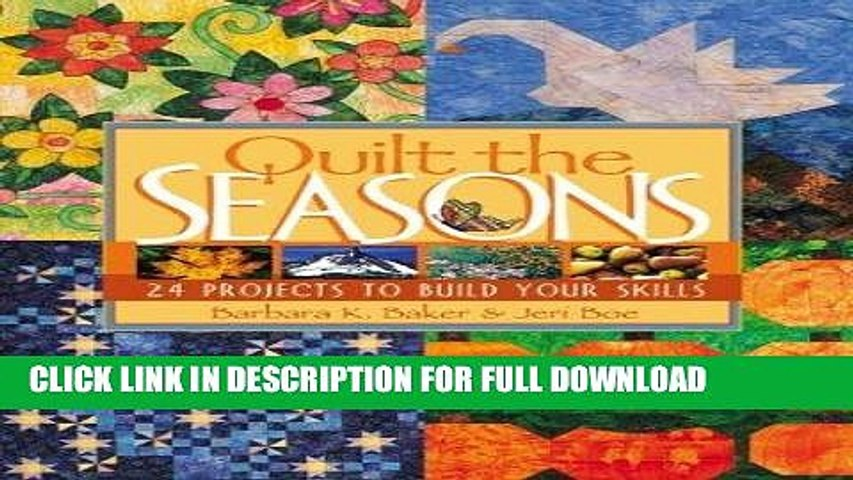 Best Seller Quilt the Seasons: 24 Projects to Build Your Skills Free Read
