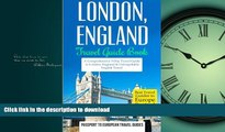 READ BOOK  London: London, England: Travel Guide Book-A Comprehensive 5-Day Travel Guide to