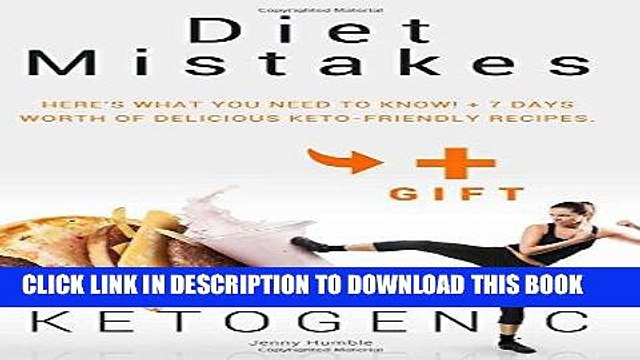 [New] Ebook KETOGENIC Diet Mistakes: Here s What You Need to Know! + 7 Days worth of Delicious