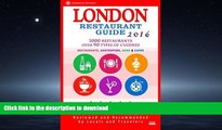 READ  London Restaurant Guide 2016: Best Rated Restaurants in London - 500 restaurants, bars and