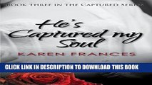 Best Seller He s Captured my Soul (Captured Series Book 3) Free Read