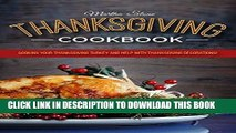 [New] Ebook Thanksgiving Cookbook: Cooking Your Thanksgiving Turkey and Help with Thanksgiving