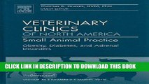 [READ] EBOOK Obesity, Diabetes, and Adrenal Disorders, An Issue of Veterinary Clinics: Small