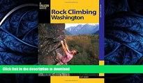 READ THE NEW BOOK Rock Climbing Washington (Regional Rock Climbing Series) READ EBOOK