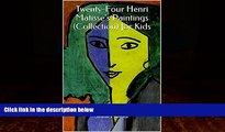 Big Deals  Twenty-Four Henri Matisse s Paintings (Collection) for Kids  Best Seller Books Most