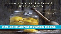 [PDF] The Nourished Kitchen: Farm-to-Table Recipes for the Traditional Foods Lifestyle Featuring
