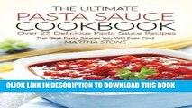 Best Seller The Ultimate Pasta Sauce Cookbook - Over 25 Delicious Pasta Sauce Recipes: The Best