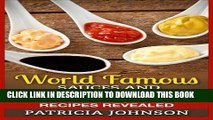 Best Seller World Famous Sauces and Dressings Cookbook: Big Brand Secret Recipes Revealed Free Read