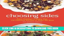 Ebook Choosing Sides: From Holidays to Every Day, 130 Delicious Recipes to Make the Meal Free Read