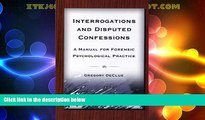 Must Have PDF  Interrogations And Disputed Confessions: A Manual for Forensic Psychological