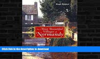 READ BOOK  The Most Beautiful Villages of Normandy (The Most Beautiful Villages Series)  BOOK