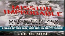 [FREE] EBOOK Mission Improbable: Using Fantasy Documents to Tame Disaster ONLINE COLLECTION