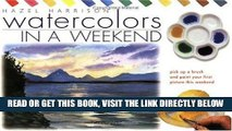 [FREE] EBOOK Watercolours in a Weekend: Pick Up a Brush and Paint Your First Picture This Weekend
