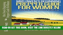 [READ] EBOOK Mrs Owen s Beginning Prepper Guide For Women: Looking To The Future With Joy ONLINE