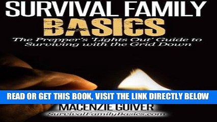 """[FREE] EBOOK The Prepper s """"Lights Out"""" Guide to Surviving with the Grid Down (Survival Family"""
