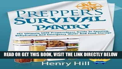 [FREE] EBOOK Prepper s Survival Pantry: The Ultimate SHTF Preparedness Guide To Canning,